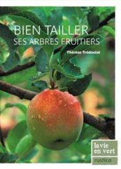 Bien tailler ses arbres fruitiers - Couverture - Format classique