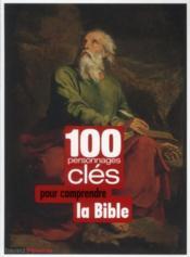100 clés pour comprendre la Bible - Couverture - Format classique