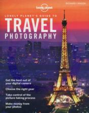 Lonely Planet's guide to travel photography (4e édition) - Couverture - Format classique
