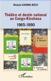 Théâtre et destin national au Congo-Kinshasa 1965-1990 - Couverture - Format classique