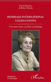Hommage international à Elena Savova ; d'un siècle à l'autre : de Marx à la bibliologie - Couverture - Format classique
