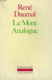 Le Mont Analogue. Roman D'Aventures Alpines, Non Euclidiennes Et Symboliquement Authentiques. Collection : L'Imaginaire N°72 - Couverture - Format classique