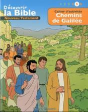 Cahiers d'activités ; découvrir la Bible en BD ; Ancien Testament ; chemins de Galilée t.5 - Couverture - Format classique
