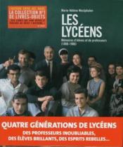 Les Lycéens ; mémoires d'élèves et de professeurs (1880-1980) - Couverture - Format classique