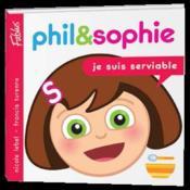 Phil et Sophie t.6 ; je suis serviable - Couverture - Format classique