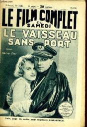 Le Film Complet Du Samedi N° 1445 - 13e Annee - Le Vaisseau Sans Port - Couverture - Format classique