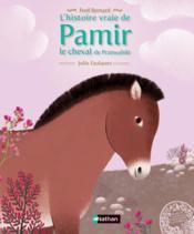L'histoire vraie de Pamir le cheval de Przewalski - Couverture - Format classique