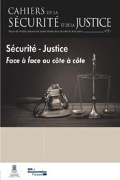 CAHIERS DE LA SECURITE N.31 ; justice et sécurité : face à face ou côte à côte ? - Couverture - Format classique