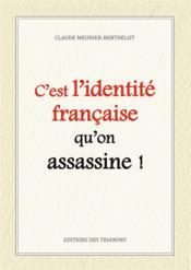 C'est l'identité française qu'on assassine - Couverture - Format classique