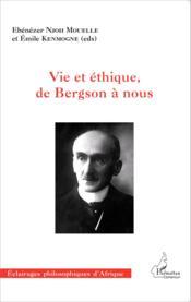 Vie et éthique, de Bergson à nous - Couverture - Format classique