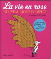La vie en rose ; nouveau mode d'emploi (édition 2015) - Couverture - Format classique