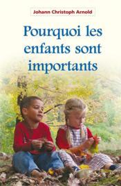 Pourquoi les enfants sont importants - Couverture - Format classique