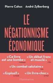 Le négationnisme économique et comment s'en débarrasser - Couverture - Format classique