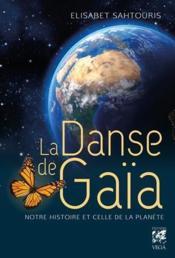 La danse de Gaïa ; notre histoire et celle de la planète - Couverture - Format classique