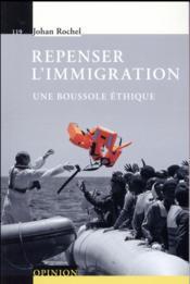 Repenser l'immigration; une boussole éthique - Couverture - Format classique