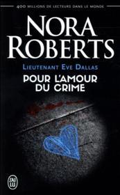 Lieutenant Eve Dallas T.41 ; pour l'amour du crime - Couverture - Format classique
