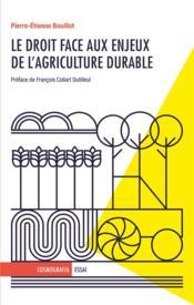 Le droit face aux enjeux de l'agriculture durable - Couverture - Format classique