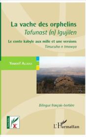 La vache des orphelins - tafunast (n) igujilen - le conte kabyle aux mille et une versions - timucuh - Couverture - Format classique
