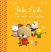 Bébé Koala ; le petit orchestre - Couverture - Format classique