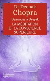 Demandez à Deepak Chopra ; la méditation et la conscience supérieure - Couverture - Format classique