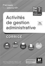 Parcours interactifs ; activités de gestion administrative ; 1re bac pro gestion administration ; corrigé (édition 2019) - Couverture - Format classique