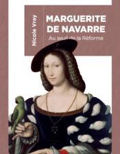 Marguerite de Navarre ; au seuil de la Réforme - Couverture - Format classique