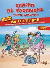 Cahier de vacances pour adultes ; de 17 à 177 ans - Couverture - Format classique