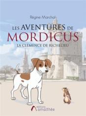 Les aventures de Mordicus ; la clémence de Richelieu - Couverture - Format classique