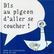 Dis au pigeon d'aller se coucher ! - Couverture - Format classique