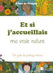 Et si j'accueillais ma vraie nature ; petit guide de jardinage intérieur - Couverture - Format classique