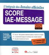 L'intégrale des annales officielles Score IAE-Message 2021 (24e édition) - Couverture - Format classique