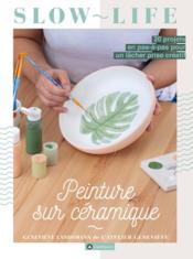 Peinture sur céramique : 20 projets en pas-à-pas pour un lâcher prise créatif - Couverture - Format classique