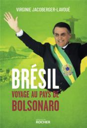 Brésil, voyage au pays de Bolsonaro - Couverture - Format classique