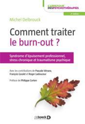 Comment traiter le burn-out? syndrome d'épuisement professionnel, stress chronique et traumatisme - Couverture - Format classique