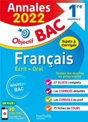 Objectif bac ; français écrit + oral ; 1re générale ; annales (édition 2022) - Couverture - Format classique