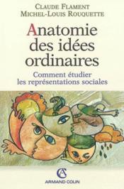Anatomie des idees ordinaires - comment etudier les representations sociales - Couverture - Format classique