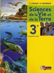 Sciences et vie de la terre ; 3ème ; manuel (édition 2008) - Couverture - Format classique