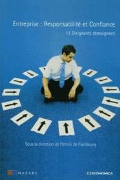 Entreprise : responsabilité et confiance ; 12 dirigeants témoignent - Couverture - Format classique