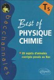 Bacchannales S ; Best Of Physique-Chimie ; 35 Sujets D'Annales Corrigés Posés Au Bac - Couverture - Format classique