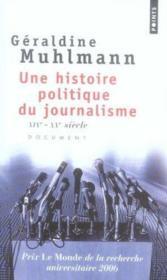 Une histoire politique du journalisme - Couverture - Format classique