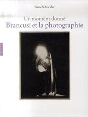 Brancusi et la photographie ; un moment donné - Intérieur - Format classique