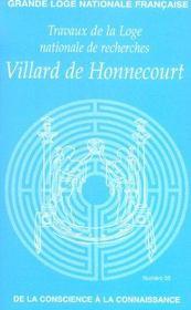 Travaux de la loge nationale de recherches ; villard de honnecourt ; de la conscience a la connaissance - Intérieur - Format classique