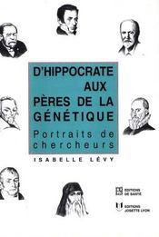 D'Hippocrate Aux Peres De La Genetique - Intérieur - Format classique