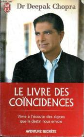 Le livre des coïncidences ; vivre à l'écoute des signes que le destin nous envoie - Couverture - Format classique