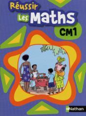 Reussir les maths cm1 eleve - Couverture - Format classique