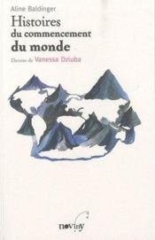 Histoires du commencement du monde - Couverture - Format classique