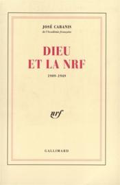 Dieu et la nrf - (1909-1949) - Couverture - Format classique