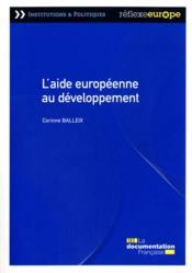 L'aide européenne au développement ; quelle contribution à la réduction de la pauvreté dans le monde - Couverture - Format classique