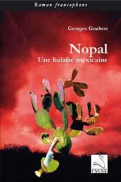 Nopal ; une balafre mexicaine - Couverture - Format classique