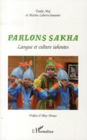 Parlons sakha ; langue et culture iakoutes - Couverture - Format classique